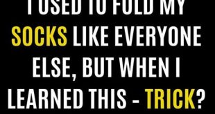 I Used To Fold My Socks Like Everyone Else, But When I Learned This – Trick? G...
